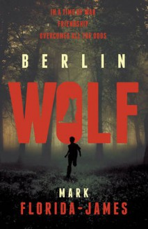 Berlin Wolf - Mark Florida-James