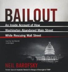 Bailout: An Inside Account of How Washington Abandoned Main Street While Rescuing Wall Street - Neil Barofsky, Joe Barrett