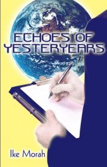 Echoes of Yesteryears - Ike Morah