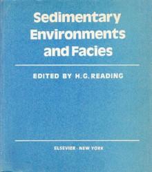 Sedimentary Environments and Facies - H.G. Reading