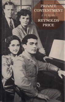 Private Contentment: A Play - Reynolds Price