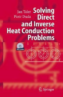 Solving Direct and Inverse Heat Conduction Problems - Jan Taler, Piotr Duda