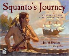 Squanto's Journey: The Story of the First Thanksgiving - Joseph Bruchac,Greg Shed