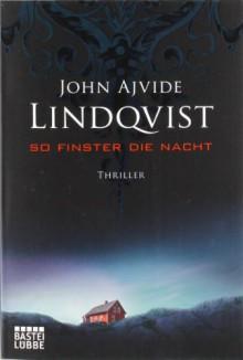 So finster die Nacht - John Ajvide Lindqvist