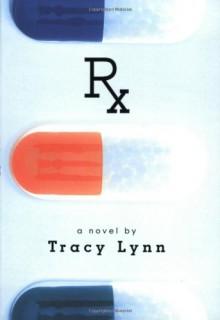 Rx - Tracy Lynn, Elizabeth J. Braswell