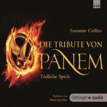 Die Tribute von Panem: Tödliche Spiele (The Hunger Games #1) - Suzanne Collins
