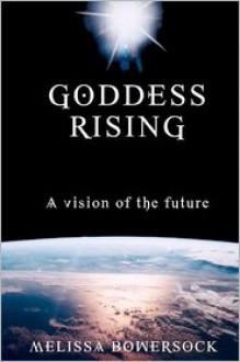 Goddess Rising - Melissa Bowersock