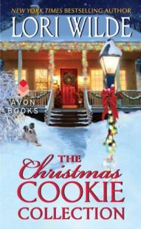 The Christmas Cookie Collection (Avon Romance) - Lori Wilde