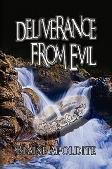 Deliverance from Evil - Blaise Apoldite