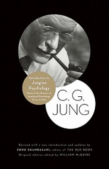 Introduction to Jungian Psychology: Notes of the Seminar on Analytical Psychology Given in 1925 - C.G. Jung, William McGuire, Sonu Shamdasani, R.F.C. Hull