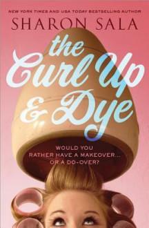 The Curl Up & Dye - Sharon Sala
