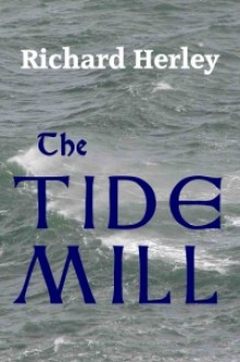 The Tide Mill - Richard Herley