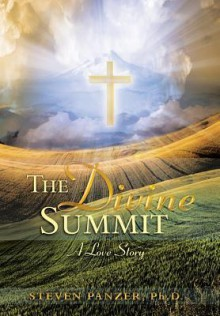 The Divine Summit: A Love Story - Melissa Marr, Ph D Steven Panzer