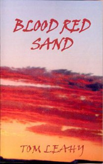 Blood Red Sand - Tom Leahy