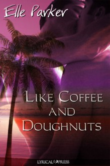Like Coffee and Doughnuts (Dino Martini Mysteries, #1) - Elle Parker