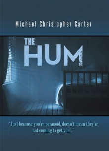 THE HUM - Michael Christopher Carter