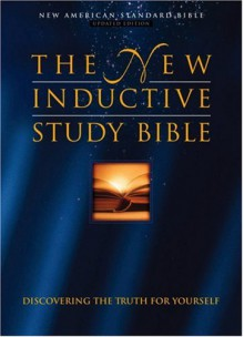 The New Inductive Study Bible: Discovering the Truth For Yourself -New American Standard Version - Anonymous
