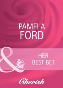 Her Best Bet (Mills & Boon Cherish) - Pamela Ford