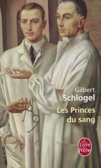 Les Princes Du Sang - Gilbert Schlogel