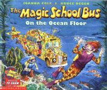 The Magic School Bus on the Ocean Floor - Joanna Cole, Bruce Degen