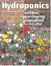 Hydroponics: Soilless Gardening Explained - Les Bridgewood