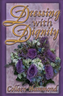 Dressing With Dignity - Colleen Hammond