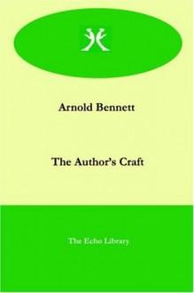 The Author's Craft - Arnold Bennett