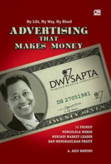 Advertising That Makes Money - A. Adji Watono