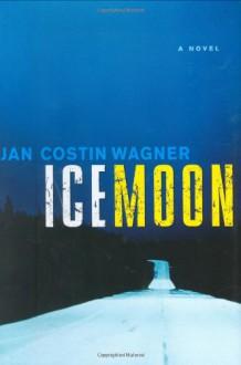 Ice Moon - Jan Costin Wagner, John Brownjohn