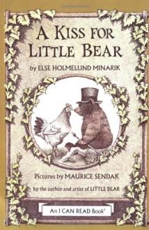 A Kiss for Little Bear - Else Holmelund Minarik, Maurice Sendak