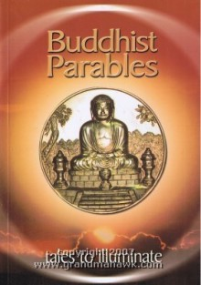 Buddhist Parables: Tales To Illuminate - Anonymous