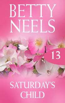 Saturday's Child - Betty Neels