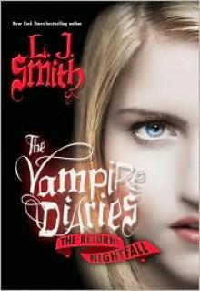 Nightfall (Vampire Diaries: The Return Series #1) - L. J. Smith