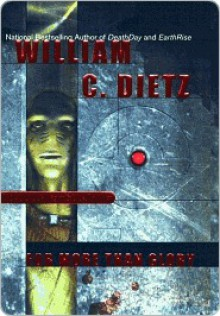 For More Than Glory - William C. Dietz