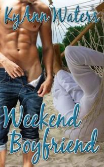 Weekend Boyfriend - KyAnn Waters