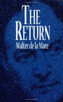 The Return - Walter de la Mare, S.T. Joshi