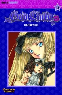 God Child, Band 12 - Kaori Yuki