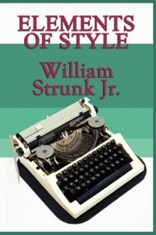 Elements of Style - Strunk Jr., William