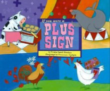 If You Were a Plus Sign - Trisha Speed Shaskan