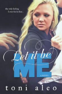 Let it be Me - Toni Aleo
