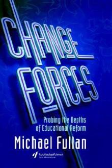 Change Forces - Michael G. Fullan