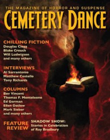 Cemetery Dance: Issue 67 - Joel Sutherland, Daniel Braum, Peter Ullian, Douglas Clegg, Blake Crouch, Will Ludwigsen, Richard Chizmar