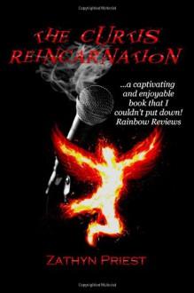 The Curtis Reincarnation - Zathyn Priest