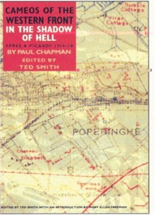 In the Shadow of Hell: Poperinghe 1914-1918 - Paul Chapman