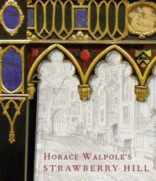 Horace Walpole's Strawberry Hill - Michael Snodin
