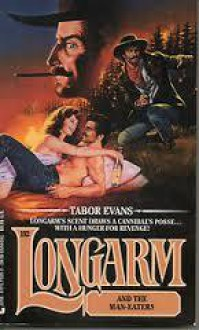 Longarm and the Man-Eaters - Tabor Evans
