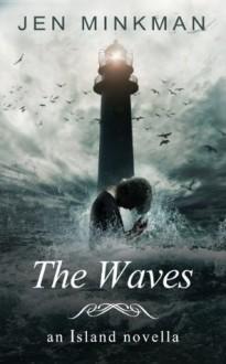 The Waves (The Island Series #2) - Jen Minkman
