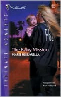 The Baby Mission: The Mom Squad (Silhouette Intimate Moments No. 1220) - Marie Ferrarella