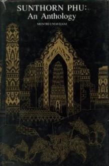 Sunthorn Phu: an anthology - Sunthō̜n Phū, Montri Umavijani