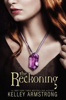 The Reckoning (Darkest Powers) - Kelley Armstrong